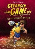Die verborgenen Portale / Gefangen im Game Bd.1