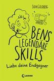 Liebe deine Endgegner / Bens legendäre Skills Bd.1