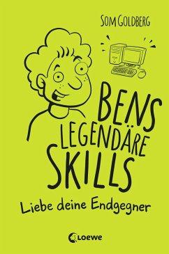 Liebe deine Endgegner / Bens legendäre Skills Bd.1 - Goldberg, Som