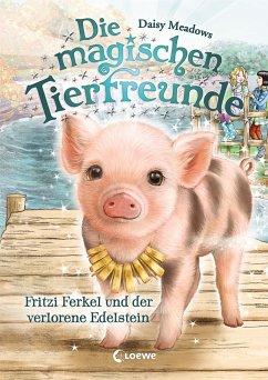 Fritzi Ferkel und der verlorene Edelstein / Die magischen Tierfreunde Bd.14 - Meadows, Daisy