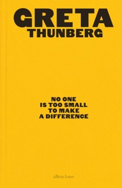 No One Is Too Small to Make a Difference. Illustrated Edition - Thunberg, Greta