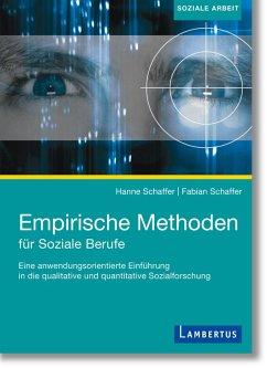 Empirische Methoden für soziale Berufe (eBook, PDF) - Schaffer, Hanne; Schaffer, Fabian