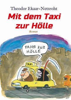 Mit dem Taxi zur Hölle - Als mich der Teufel jagte - Ekaar-Netsroht, Theodor