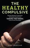 The Healthy Compulsive (eBook, ePUB)