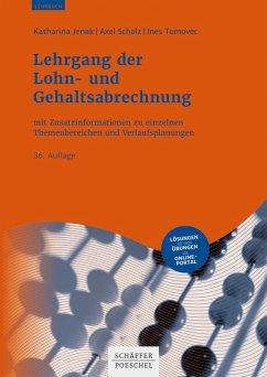 Lehrgang der Lohn- und Gehaltsabrechnung (eBook, PDF) - Jenak, Katharina; Tumovec, Ines; Scholz, Axel