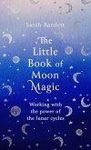 The Little Book of Moon Magic (eBook, ePUB)