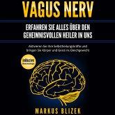 Vagus Nerv - Erfahren Sie alles über den geheimnisvollen Heiler in uns (MP3-Download)