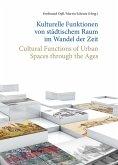 Kulturelle Funktionen von städtischem Raum im Wandel der Zeit (eBook, ePUB)