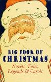 Big Book of Christmas Novels, Tales, Legends & Carols (Illustrated Edition) (eBook, ePUB)