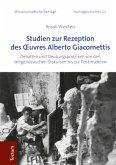 Studien zur Rezeption des Oeuvres Alberto Giacomettis
