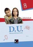 D.U. DeutschUnterricht 8 Arbeitsheft Bayern