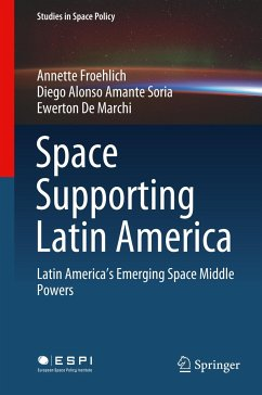 Space Supporting Latin America - Froehlich, Annette; Amante Soria, Diego Alonso; De Marchi, Ewerton