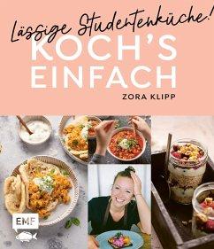 Koch's einfach - Lässige Studentenküche! - Klipp, Zora