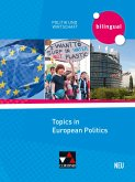 Politik und Wirtschaft - bilingual. Topics in European Politics - neu