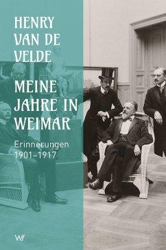 Meine Jahre in Weimar - Velde, Henry van de
