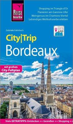 Reise Know-How CityTrip Bordeaux - Kalmbach, Gabriele