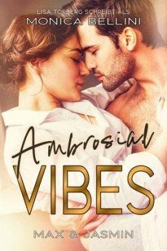 Ambrosial Vibes: Max & Jasmin - Bellini, Monica