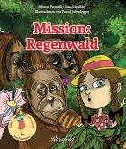 Mission: Regenwald