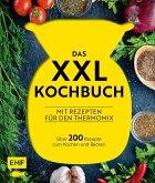 Das XXL-Kochbuch für den Thermomix - Über 200 Rezepte zum Kochen und Backen