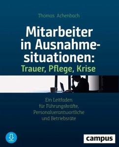 Mitarbeiter in Ausnahmesituationen - Trauer, Pflege, Krise (eBook, PDF) - Achenbach, Thomas