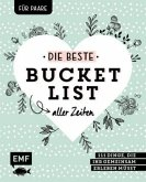 Die beste Bucket List aller Zeiten - 111 Dinge, die ihr gemeinsam erleben müsst