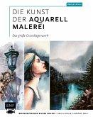 Die Kunst der Aquarellmalerei - das große Watercolor-Grundlagenwerk
