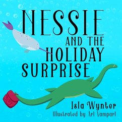 Nessie and the Holiday Surprise - Wynter, Isla