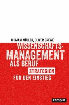 Wissenschaftsmanagement als Beruf (eBook, PDF) - Müller, Mirjam; Grewe, Oliver
