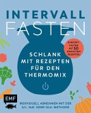 Intervallfasten - Schlank mit dem Thermomix® - Individuell abnehmen mit der 5:2-, 16:8- oder 20:4-Methode