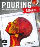 Pouring 2.0 - Neue Effekte, Techniken und Motive für Acrylic Pouring