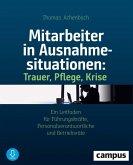 Mitarbeiter in Ausnahmesituationen - Trauer, Pflege, Krise (eBook, ePUB)
