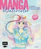 Manga Watercolor - Alle Grundlagen von der Bleistiftzeichnung bis zum fertigen Aquarell