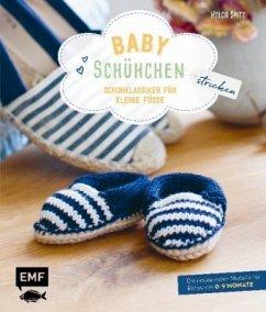 Babyschühchen stricken - Schuhklassiker für kleine Füße - Spitz, Helga