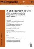 'In and against the State' - Aktuelle staatstheoretische Perspektiven für eine Politik des Sozialen (Mängelexemplar)