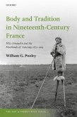 Body and Tradition in Nineteenth-Century France (eBook, ePUB)