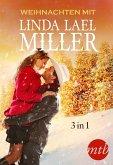 Weihnachten mit Linda Lael Miller (3in1) (eBook, ePUB)