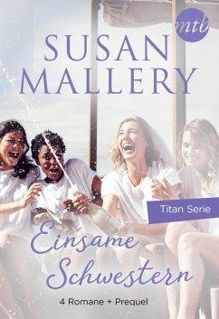 Einsame Schwestern - 4-teilige Titan-Serie + Vorgeschichte (eBook, ePUB) - Mallery, Susan