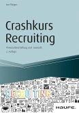 Crashkurs Recruiting - inkl. Arbeitshilfen online (eBook, PDF)