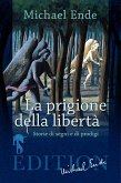 La Prigione della Libertà (eBook, ePUB)
