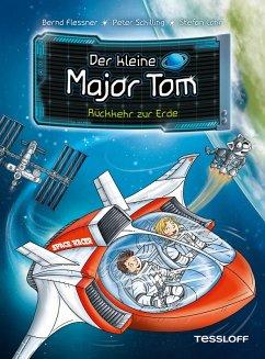 Rückkehr zur Erde / Der kleine Major Tom Bd.2 (eBook, ePUB) - Schilling, Peter; Flessner, Bernd