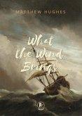 What the Wind Brings (eBook, ePUB)