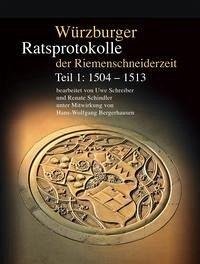 Würzburger Ratsprotokolle der Riemenschneiderzeit