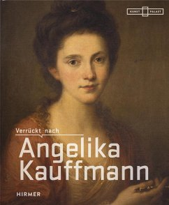 Verrückt nach Angelika Kauffmann - Kauffmann, Angelika
