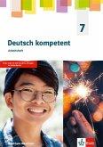Deutsch kompetent 7. Arbeitsheft Klasse 7. Ausgabe Nordrhein-Westfalen Gymnasium (G9)