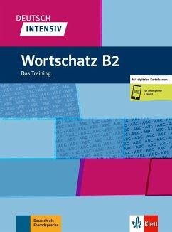 Deutsch intensiv Wortschatz B2. Das Training. Buch + Online - Schnack, Arwen