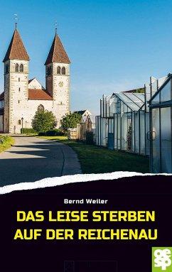 Das leise Sterben auf der Reichenau / Kim Lorenz Bd.5 - Weiler, Bernd