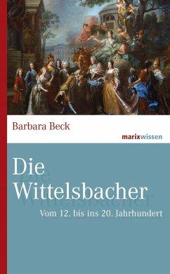 Die Wittelsbacher - Beck, Barbara