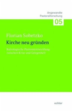 Kirche neu gründen - Sobetzko, Florian