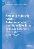 Servant Leadership, Social Entrepreneurship and the Will to Serve (eBook, PDF)