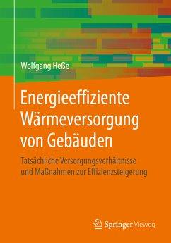 Energieeffiziente Wärmeversorgung von Gebäuden (eBook, PDF) - Heße, Wolfgang